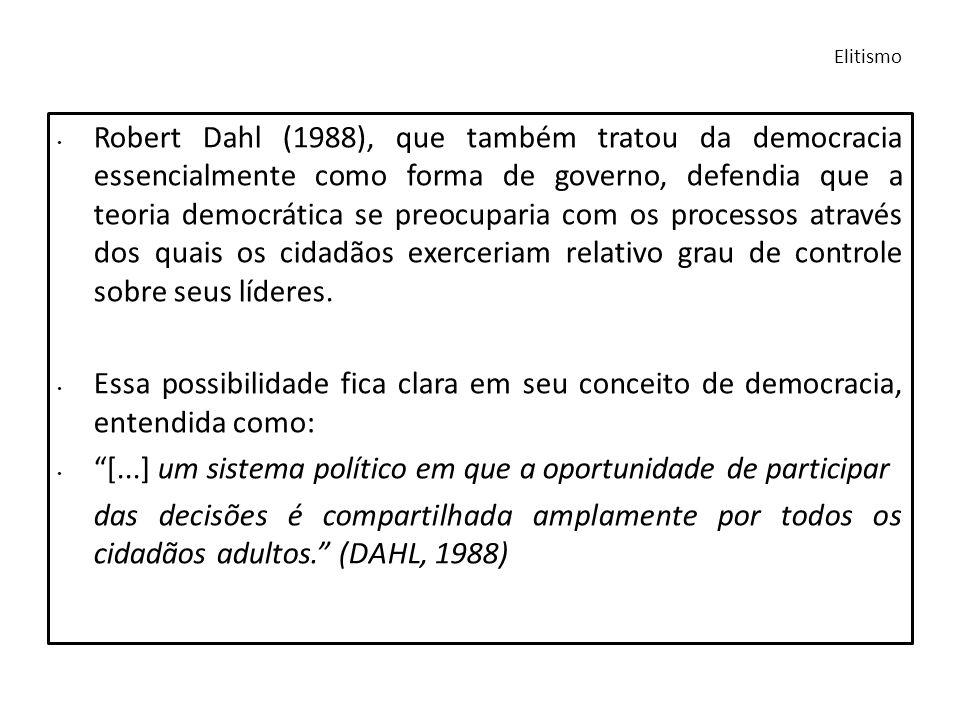 [...] um sistema político em que a oportunidade de participar
